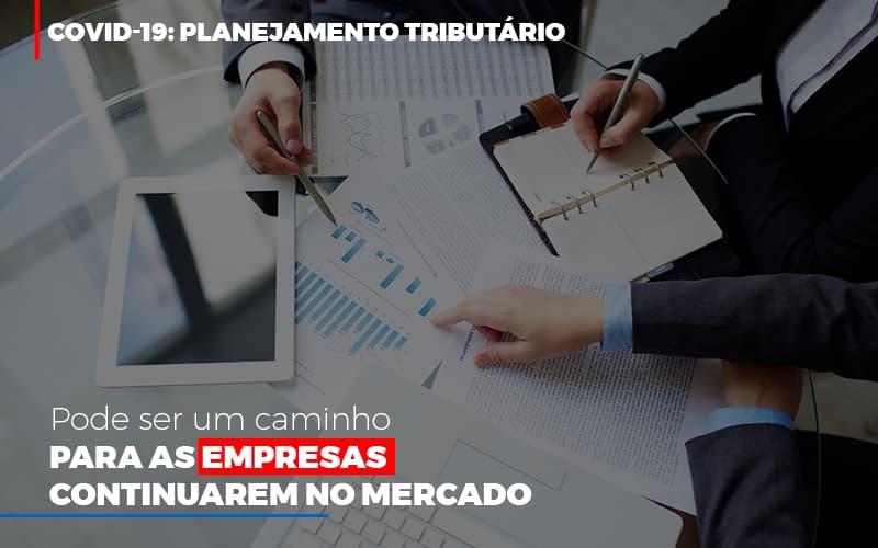 Covid 19 Planejamento Tributario Pode Ser Um Caminho Para Empresas Continuarem No Mercado - Contabilidade no Itaim Paulista - SP | Abcon Contabilidade - COVID-19: Planejamento tributário pode ser um caminho para as empresas continuarem no mercado