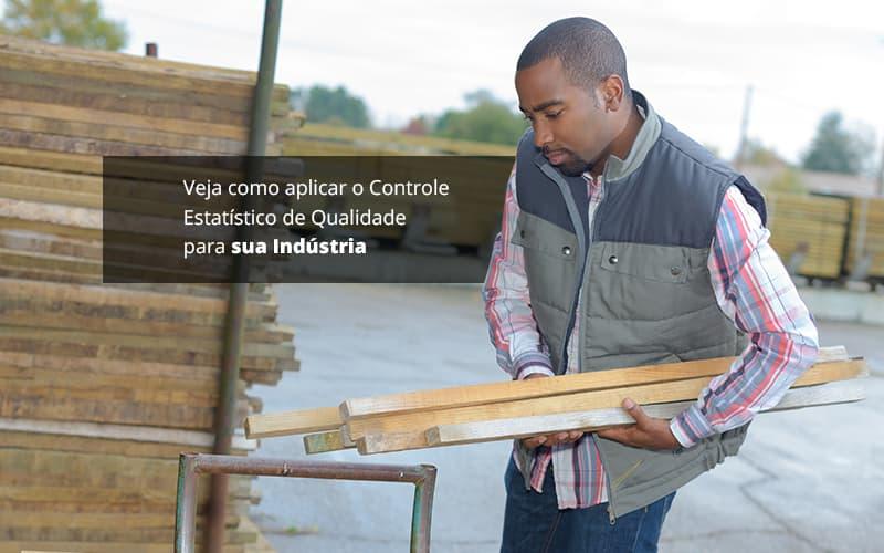 controle-estatistico-de-qualidade-para-industria-como-fazer - Controle estatístico de qualidade para Indústria – Como fazer?