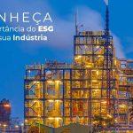 Conheca A Importancia Do Esg Para A Sua Industria Post (1) - Quero montar uma empresa - ESG – o que é e como funciona?